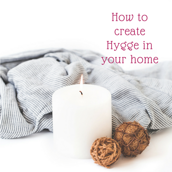 how to create hygge in your home
